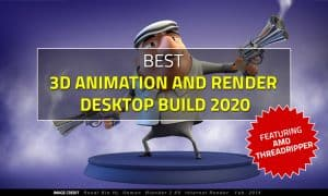 best 3D animation and render PC build