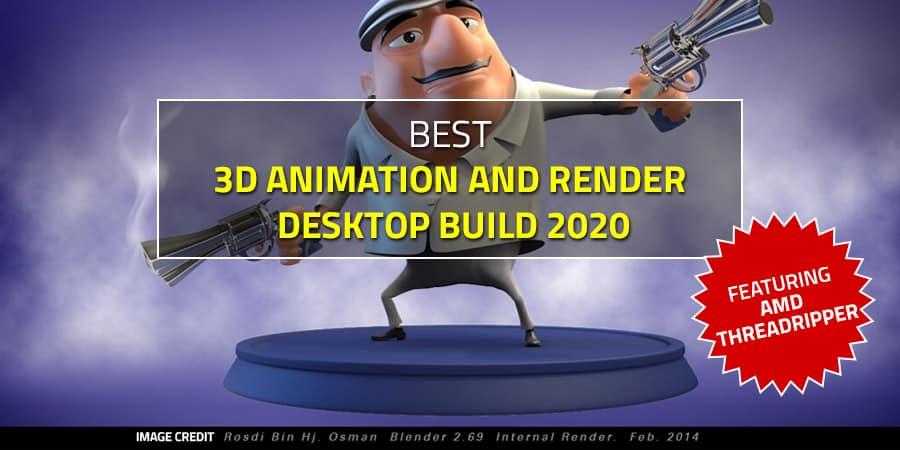 best 3D animation and render desktop build feat AMD Threadripper