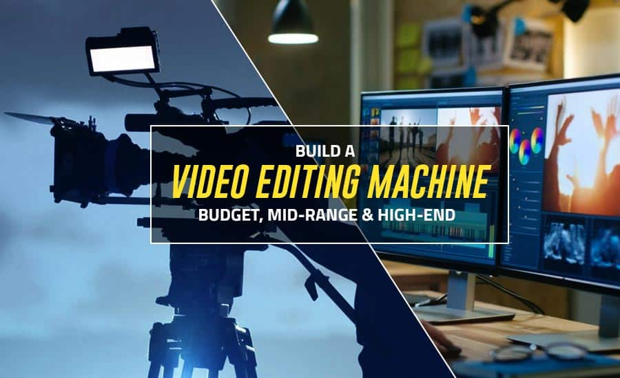 Build a Video Editing Machine