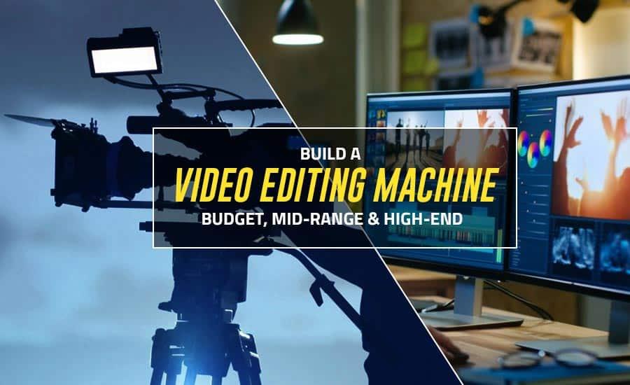 Build a Video Editing Machine