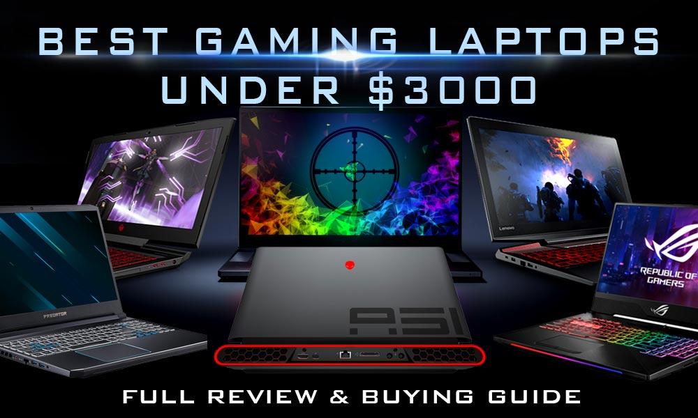 Best Gaming Laptops under 3000 Dollars – Full Review