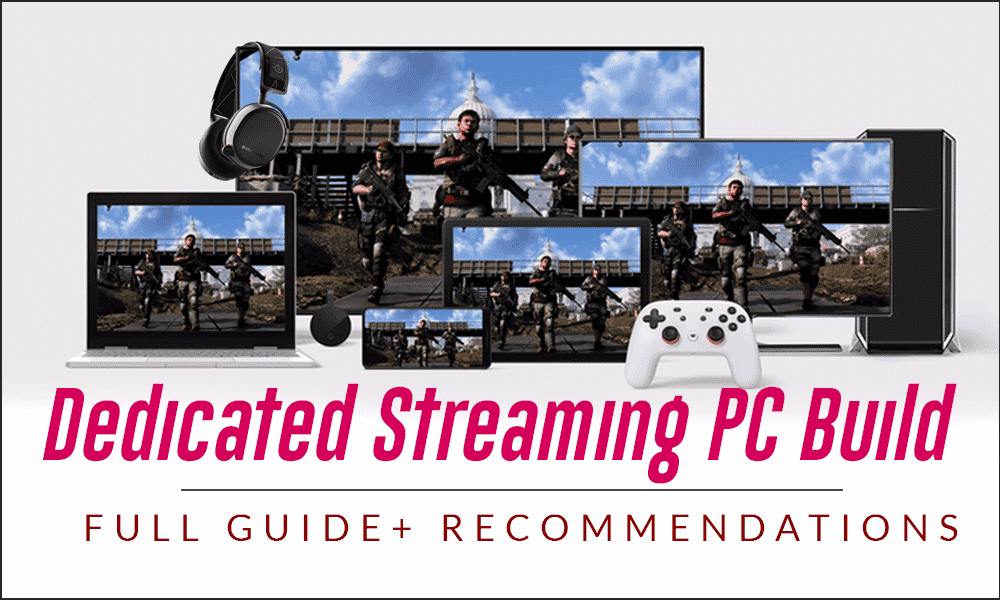 Dedicated Streaming PC Build