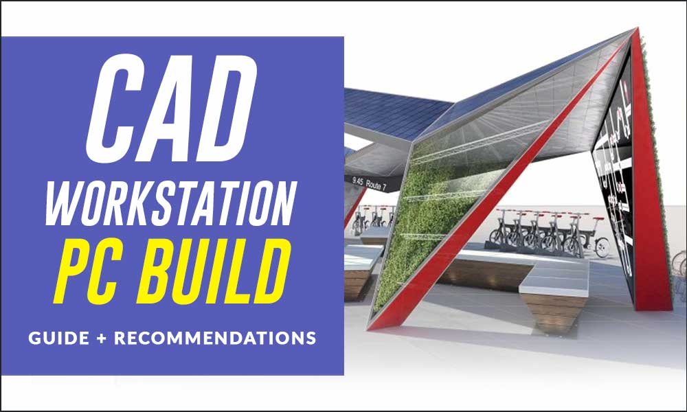 Best CAD Workstation Build in 2021